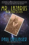 Mr. Lazarus and Other Stories, Paul Dellinger, 1495423506