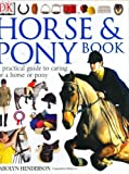 Horse and Pony Book, Carolyn Henderson, 0789485117