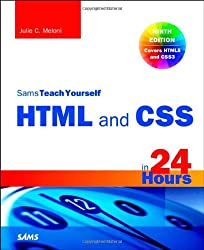 HTML and CSS in 24 Hours, Sams Teach Yourself (Updated for HTML5 and CSS3) (9th Edition) (Sams Teach Yourself in 24 Hours)