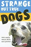 Strange but True Dogs, Sellers, 1581736207
