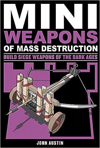 mini weapons of mass destruction build implements of spitball warfare austin john