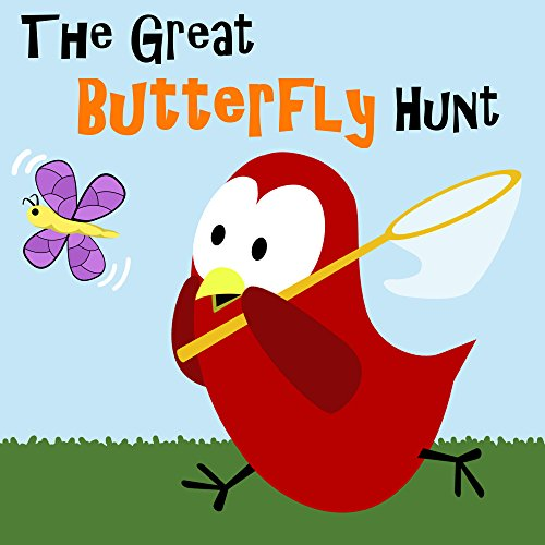 Children's Book: The Great Butterfly Hunt [Bedtime and Monster Stories for Kids]