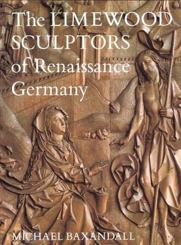 The Limewood Sculptors of Renaissance Germany