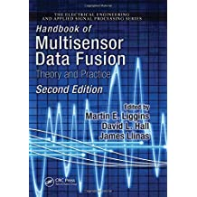 Handbook of Multisensor Data Fusion: Theory and Practice, Second Edition (Electrical Engineering & Applied Signal Processing Series)