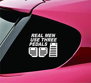 Real Men Use Three Pedals Manual Shift Vinyl Decal Sticker
