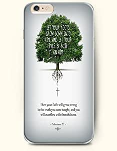 iPhone 6 Case,OOFIT iPhone 6 (4.7) Hard Case **NEW** Case with the Design of let your roots grow down into him and let your lives be built on him then your faith will grow strong in the truth you were taught and will overflow with thankfulness colossians 2:7 - Case for Apple iPhone iPhone 6 (4.7) (2014) Verizon, AT&T Sprint, T-mobile