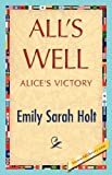 All's Well, Emily Sarah Holt, 1421848171