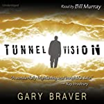 Tunnel Vision | Gary Braver
