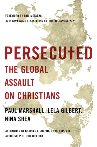 Persecuted the global assault on christians kindle edition by persecuted the global assault on christians by marshall paul gilbert lela fandeluxe Gallery