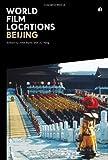 Beijing - World Film Locations, Liu Yang, John Berra, 1841506427