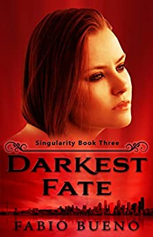 Darkest Fate (Singularity - The Modern Witches Book 3) by [Bueno, Fabio]