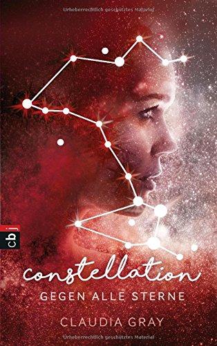 Constellation - Gegen alle Sterne (Die Constellation-Reihe, Band 1)