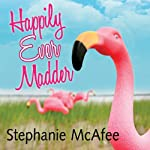 Happily Ever Madder: Misadventures of a Mad Fat Girl | Stephanie McAfee