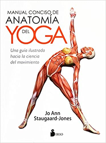 Manual conciso de anatomía del Yoga: Amazon.es: JO ANN STAUGAARD ...