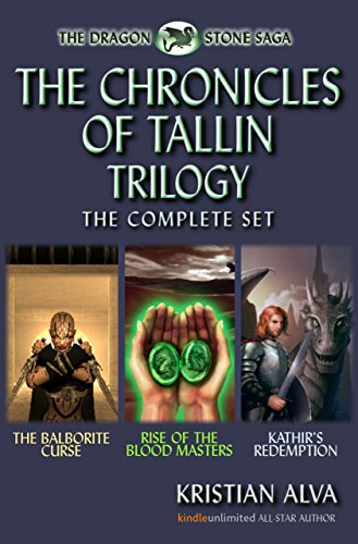 Download for free The Complete Chronicles of Tallin Trilogy : The Balborite Curse, Rise of the Blood Masters, Kathir's Redemption