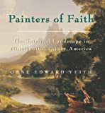 Painters of Faith, Gene Edward Veith, 0895262061