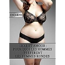 Sexe et Amour : Pourquoi les Hommes préfèrent les Femmes Rondes (French Edition)