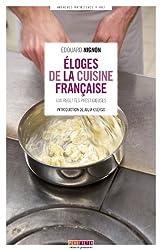 Eloges de la cuisine française : 600 recettes prestigieuses