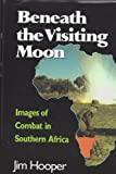 Beneath the Visiting Moon: Images of Combat in