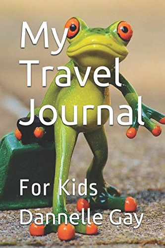 My Travel Journal: For Kids