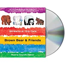 Brown Bear & Friends: All Four Brown Bear Books on One Audio CD; Includes Bonus Spanish Language Versions