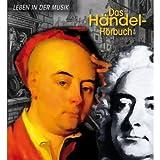 Das Händel-Hörbuch - Leben in der Musik: Eine klingende Biografie mit zahlreichen Briefen von Händel und seinen Zeitgenossen