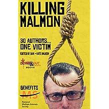 Killing Malmon: 30 Authors…1 Victim