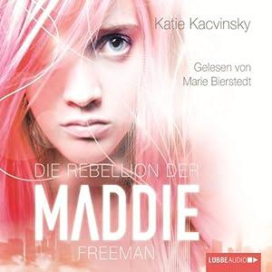 Die Rebellion der Maddie Freeman Hörbuch