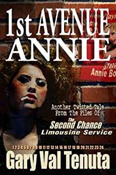 1st Avenue Annie (Twisted Tales From The Files Of The Second Chance Limousine Service Book 3) by [Tenuta, Gary Val]