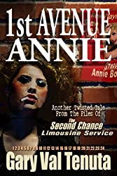 1st Avenue Annie (Twisted Tales From The Files Of The Second Chance Limousine Service Book 3)
