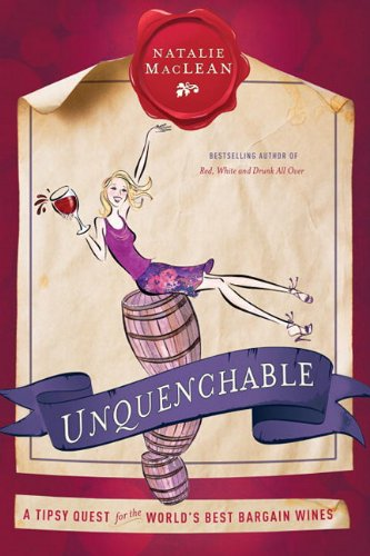 Unquenchable: A Tipsy Quest for the World's Best Bargain Wines pdf