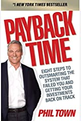 Payback Time: Eight Steps to Outsmarting the System That Failed You and Getting Your Investments Back on Track by Phil Town(1992-09-05) Paperback