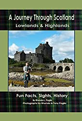 A Journey Through Scotland: Highlands and Lowland ~ Fun Facts, Sights, History