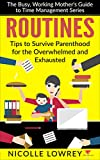 The Busy, Working Mother's Guide to Time ManagementRoutinesTips to Survive Parenthood for the Overwhelmed and ExhaustedHow to stop killing yourself as a motherAs a mother, it can be difficult to feel and be productive while raising a family.No matter...