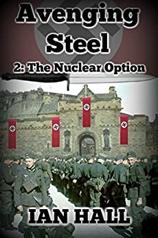 Avenging Steel 2: The Nuclear Option by [Hall, Ian]