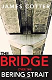 The Bridge over the Bering Strait, James Cotter, 1453720472