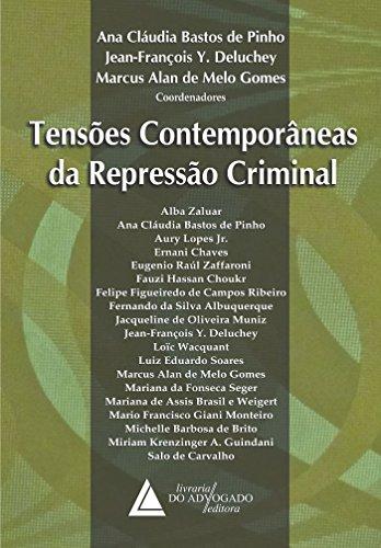 Tensões Contemporâneas da Repressão Criminal: Tensões Contemporâneas da Repressão Criminal