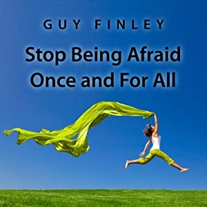 Stop Being Afraid Once and For All Audiobook