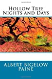Hollow Tree Nights and Days, Albert Bigelow Albert Bigelow Paine, 1495984494