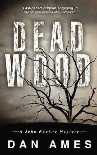 Dead Wood: A John Rockne Mystery (John Rockne Mysteries) (Volume 1)