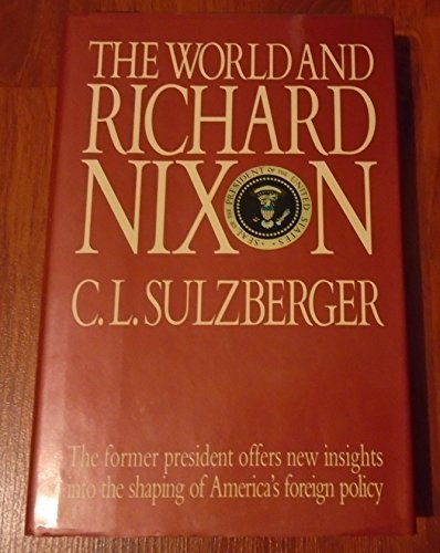 The World and Richard Nixon by C. L. Sulzberger (1987-05-01): C. L.  Sulzberger: Amazon.com: Books