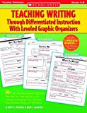 Scholastic Teaching Writing Through Differentiated Instruction Leveled Graphic Organizers by Scholastic