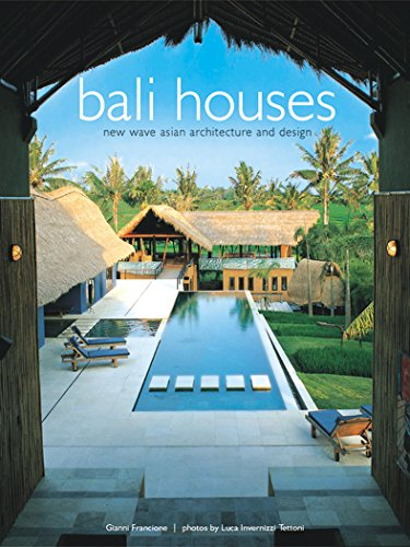 Bali Houses: New Wave Asian Architecture and (Bali Wave)