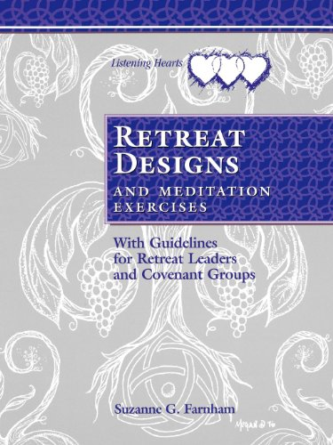 - Retreat Designs and Meditation Exercises: With Guidelines for Retreat Leaders and Covenant Groups (Listening Hearts)