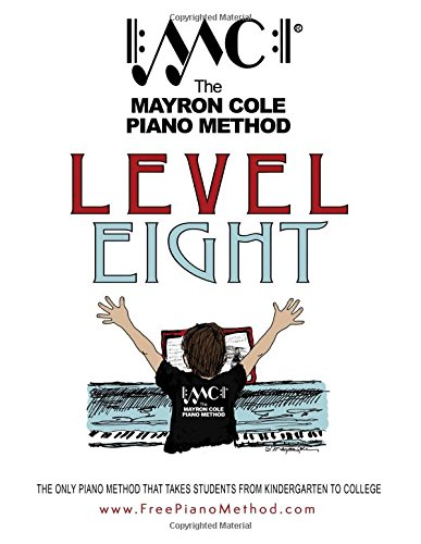 Download Level Eight Textbook: The Mayron Cole Piano Method (Volume 8) ebook
