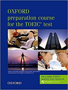 Oxford Preparation Course for the TOEIC Test (Oxford preparation course for the TOEIC (R) test)