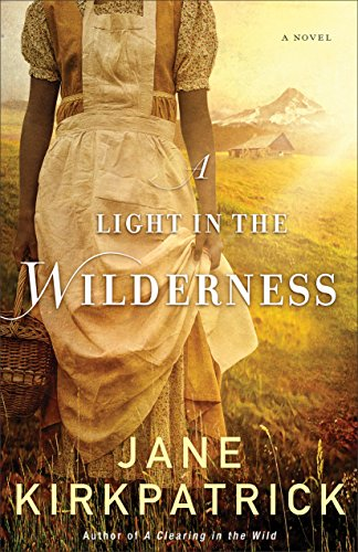 A Light in the Wilderness: A Novel by [Kirkpatrick, Jane]