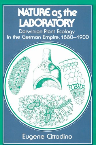 Nature as the Laboratory: Darwinian Plant Ecology in the German Empire, 1880-1900