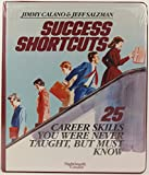 img - for Success Shortcuts: 25 Career Skills You Were Never Taught, but Must Know book / textbook / text book
