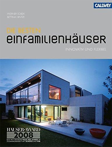 Die besten Einfamilienhäuser: innovativ & flexibel
